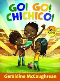 'GO! GO! CHICHICO!' by Geraldine McCaughrean