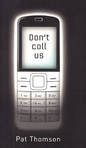 'DON'T CALL US' by Pat Thompson