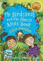 'MR. BIRDSNEST AND THE HOUSE NEXT DOOR' by Julia Donaldson
