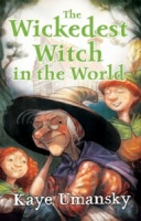 'THE WICKEDEST WITCH IN THE WORLD' by Kaye Umansky