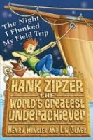 HANK ZIPZER: THE NIGHT I FLUNKED MY FIELD TRIP