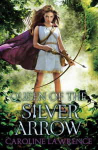 'QUEEN OF THE SILVER ARROW' by Caroline Lawrence