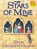 'STARS OF MINE' by Kevin Crossley-Holland