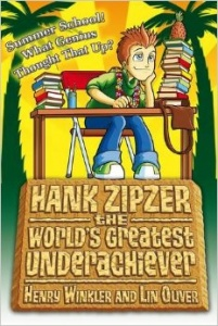 HANK ZIPZER: SUMMER SCHOOL! WHAT GENIUS THOUGHT THAT UP?