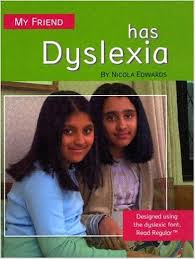 'MY FRIEND HAS DYSLEXIA' by Nicola Edwards