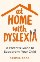 'AT HOME WITH DYSLEXIA' by Sascha Roos