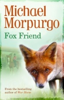 'FOX FRIEND' by Michael Morpurgo