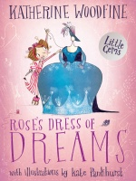 'ROSE'S DRESS OF DREAMS' by Katherine Woodfine